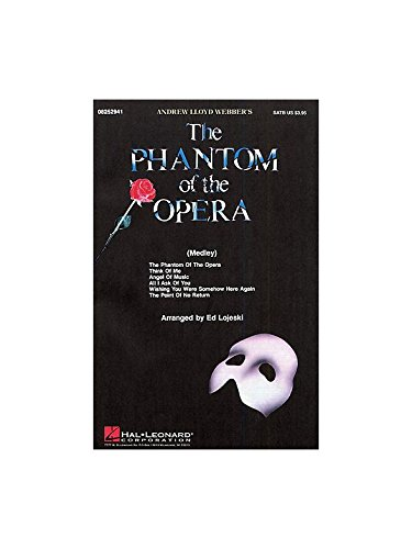 Andrew Lloyd Webber: The Phantom Of The Opera (Choral Medley) - SATB. Für SATB (Gemischter Chor), Klavierbegleitung