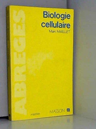 Biologie cellulaire (Abrégés de médecine) par Marc Maillet