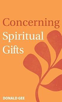 Concerning Spiritual Gifts di [Gee, Donald]