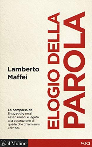 Elogio della parola (Voci) por Lamberto Maffei