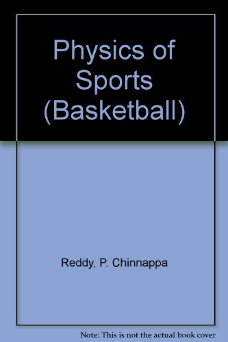 Physics of Sports (Basketball) por P. Chinnappa Reddy