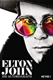 Ich: Elton John. Die offizielle Autobiografie - Elton John
