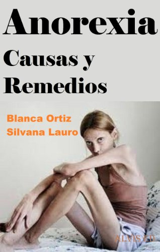 Anorexia - Causas y Remedios por Blanca Ortiz