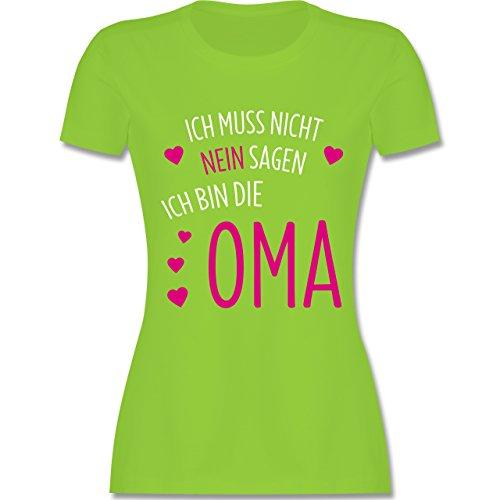 Shirtracer Oma - Ich muss Nicht Nein Sagen Ich Bin Die Oma - Damen T-Shirt Rundhals Hellgrün