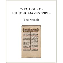 Catalogue of Ethiopic Manuscripts (Catalogue of Oriental Manuscripts, Xylographs, ETc. in Danish Collections (COMDC), Band 11)
