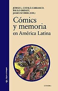 Cómics y memoria en América Latina par  Jorge Luis Catalá Carrasco