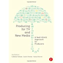 Producing for TV and New Media: A Real-World Approach for Producers
