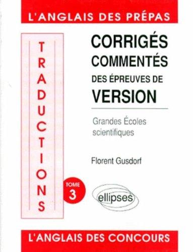 Traductions: Corrigés commentés des épreuves de version, Grandes Ecoles scientifiques : 1984-1992