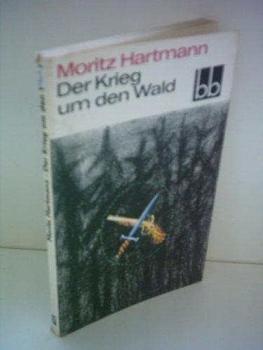 Preisvergleich Produktbild Der Krieg um den Wald. Eine Historie. TB bb 425. 1. Auflage. - 160 S. (pages)