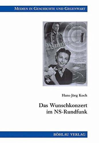 Das Wunschkonzert im NS-Rundfunk (Medien in Geschichte und Gegenwart, Band 20)