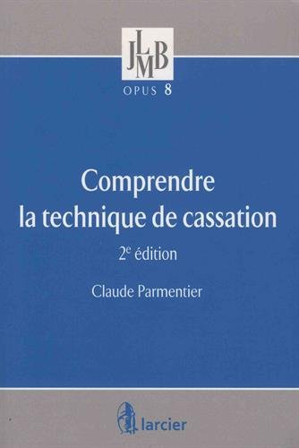 Comprendre la technique de cassation par Claude Parmentier