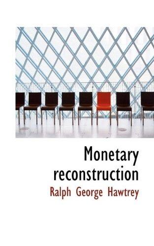 Monetary reconstruction by Ralph George Hawtrey (2009-11-03)