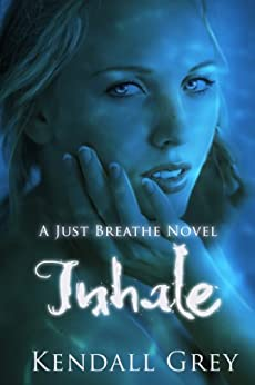 Inhale (A Just Breathe Novel Book 1) (English Edition) par [Grey, Kendall]