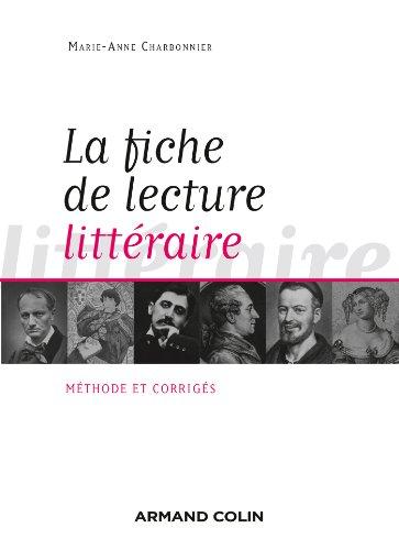 La fiche de lecture littéraire: Méthode et corrigés par Marie-Anne Charbonnier