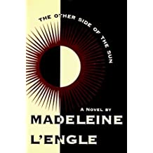The Other Side of the Sun: A Novel (Wheaton Literary Series) by Madeleine L'Engle (1996-04-02)
