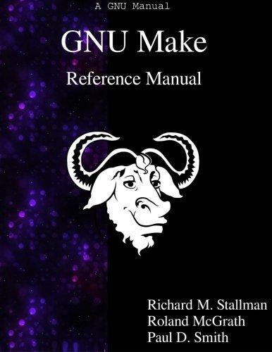 GNU Make Reference Manual by Richard M. Stallman (2015-07-18)