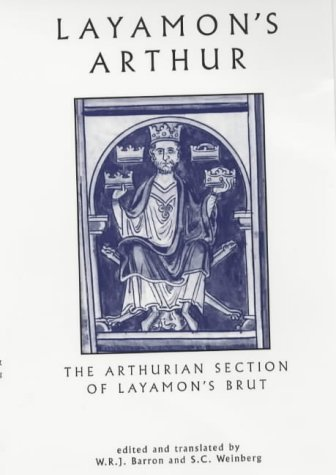 Layamon's Arthur: The Arthurian Section of Layamon's Brut (Exeter Medieval Texts and Studies) by W.R.J Barron|S.C. Weinberg (2005-09-01)