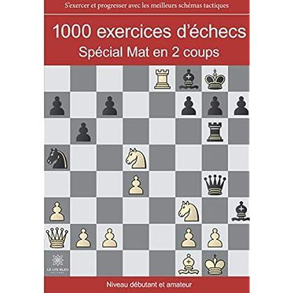 1000 exercices d'échecs : Spécial mat en 2 coups