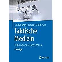 Taktische Medizin: Notfallmedizin und Einsatzmedizin