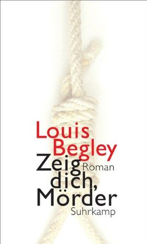 Buchseite und Rezensionen zu 'Zeig dich, Mörder' von Louis Begley