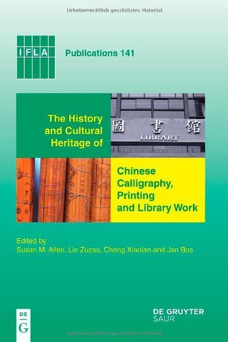 History and Cultural Heritage of Chinese Calligraphy: Printing and Library Work (IFLA Publications) Epub Descargar