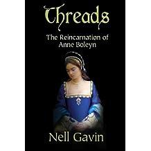 Threads: The Reincarnation of Anne Boleyn