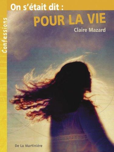 On s'était dit : pour la vie por Claire Mazard