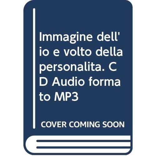 Immagine Dell'io E Volto Della Personalità. Cd Audio Formato Mp3