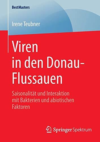 Viren in den Donau-Flussauen: Saisonalität und Interaktion mit Bakterien und abiotischen Faktoren (BestMasters)