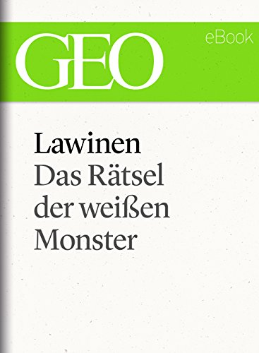 Lawinen: Das Rätsel der weißen Monster (GEO eBook Single) (German Edition)