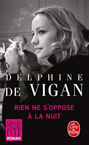 Rien ne s'oppose à la nuit - Grand prix des Lectrices de Elle 2012 par Delphine de Vigan