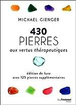 430 Pierres aux Vertus Thérapeutiques (Luxe) de Gienger Michael
