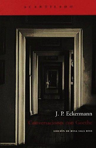 Conversaciones con Goethe (El Acantilado) por J.P. Eckermann