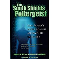 The South Shields Poltergeist: One Family's Fight Against an Invisible Intruder