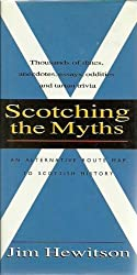 Scotching the Myths: An Alternative Route Map to Scottish History