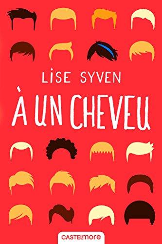 À un cheveu (12-15 ans) - Lise Syven (2018) sur Bookys