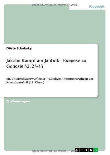 Jakobs Kampf Am Jabbok - Exegese Zu Genesis 32, 23-33 (German Edition) by D. Rte Schabsky (2013-10-04) par D. Rte Schabsky;Dorte Schabsky