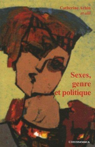 Sexes, genre et politique de Achin Catherine (20 fvrier 2007) Broch
