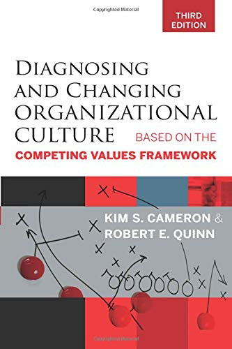 Diagnosing and Changing Organizational Culture, Third Edition: Based on the Competing Values Framework por Kim S. Cameron