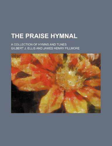 The praise hymnal; a collection of hymns and tunes