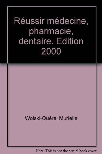 Réussir médecine, pharmacie, dentaire, édition 2000