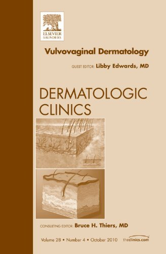 Vulvovaginal Dermatology, An Issue of Dermatologic Clinics, 1e (The Clinics: Dermatology) by Libby Edwards MD (2010-11-12)