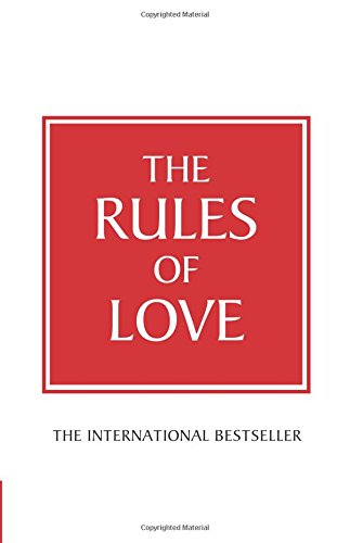 The Rules of Love:A personal code for happier, more fulfilling relationships: A Personal Code for Happier, More Fulfilling Relationships