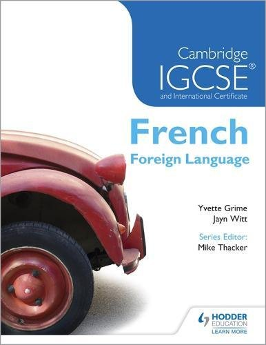 Cambridge IGCSE® and International Certificate French Foreign Language (Cambridge Igcse Internat Cert)