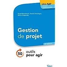 Gestion de projet : 50 outils pour agir: 50 outils pour agir (Lire Agir)