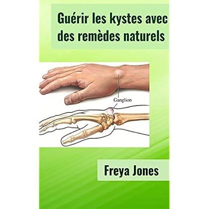 Guérir les kystes avec des remèdes naturels