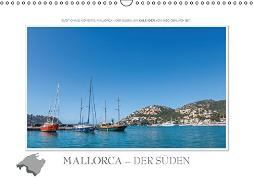 Emotionale Momente: Mallorca - der Süden. (Wandkalender 2016 DIN A3 quer): Wunderschöne Fotos machen Lust auf einen Urlaub auf der Lieblingsinsel der ... (Monatskalender, 14 Seiten ) (CALVENDO Orte)