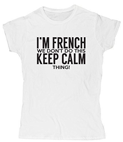 Hippowarehouse I'm French we Don't do This Keep Calm Thing Womens Fitted Short Sleeve t-Shirt (Specific Size Guide in Description)