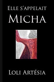 Elle s'appelait Micha par [Artésia, Loli]