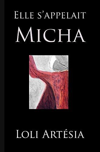 Elle s'appelait Micha par Loli Artésia